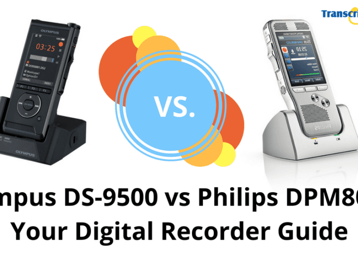 Olympus DS-9500 vs Philips DPM8000: Your Digital Recorder Guide