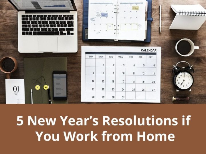 5 New Year's Resolutions if You Work from Home