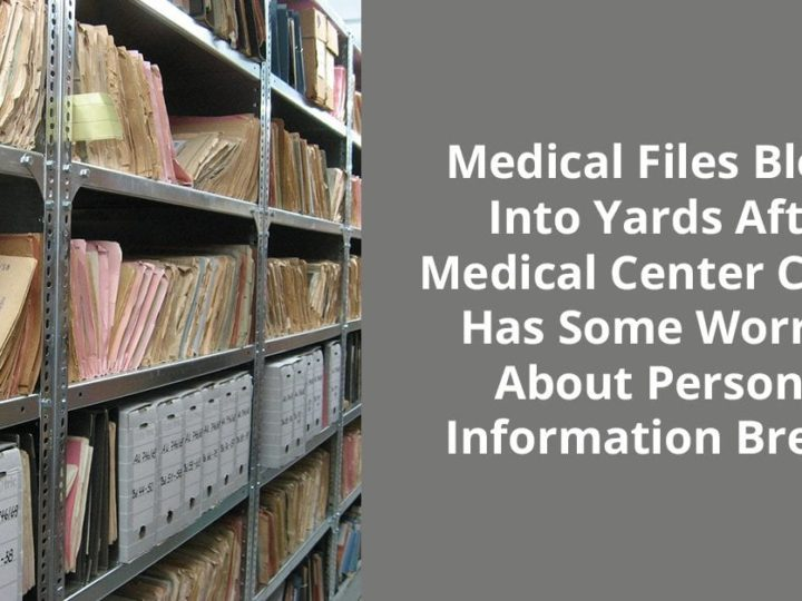 Medical Files Blown Into Yards After Medical Center Closes Has Some Worried About Personal Information Breach