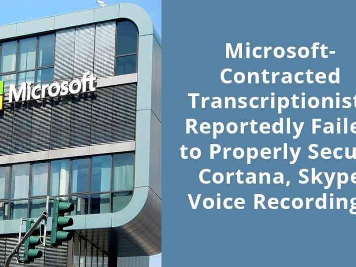 Microsoft-contracted transcriptionists reportedly failed to properly secure Cortana, Skype voice recordings