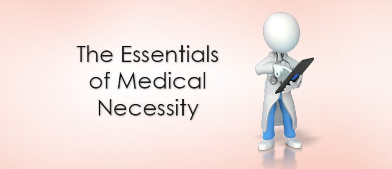 The Essentials Of Medical Necessity Dolbey Systems Inc