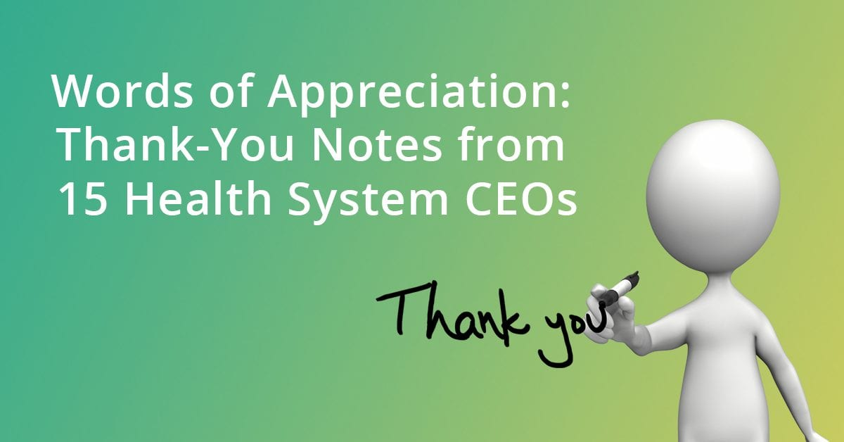 Words of appreciation: Thank-you notes from 15 health system CEOs ...