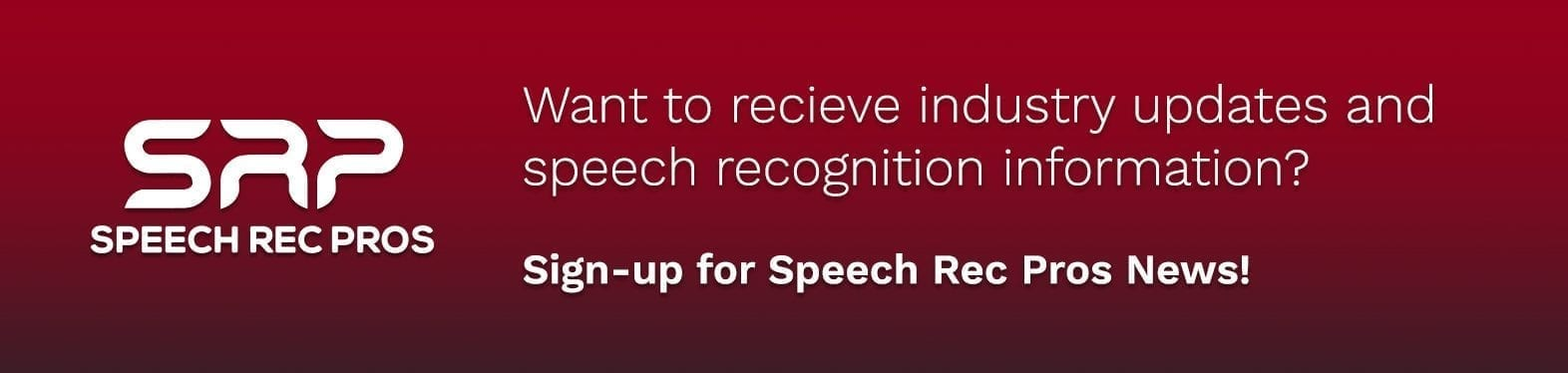 Speech Rec Pros Newsletter Sign-up